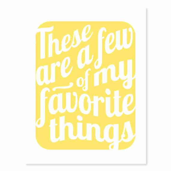 Typography Art Print - Favorite Things v3 - Sound of Music song lyrics wall art gift for music and movie lovers sunshine or custom colors
