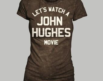 Let's Watch A John Hughes Movie Women's T-Shirt