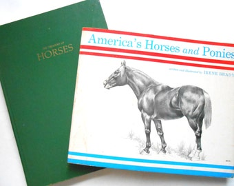 America's Horses and Ponies and The Treasury of Horses, Two Vintage Horse Books