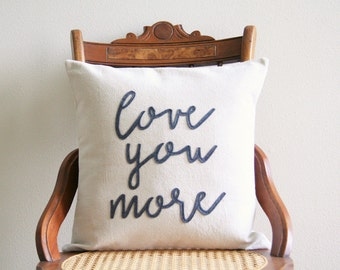 love you more pillow cover, typography pillow cover, word pillow cover, phrase pillow cover, applique pillow cover, anniversary gift