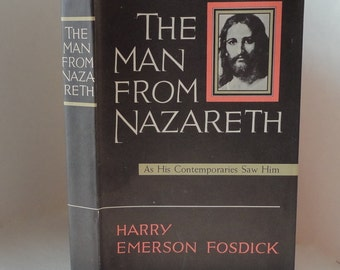 1949 The Man From Nazareth by Harry Emerson Fosdick Vintage Book Hardcover Dust Jacket Religion Harper Brothers I-Y Reference Library Black
