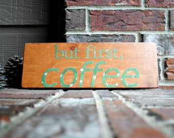 but first, coffee Reclaimed Wood Carved Wood Sign