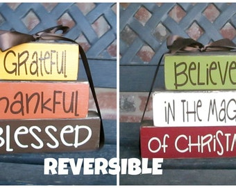 """REVERSIBLE Thanksgiving and Christmas""""CHUNKY"""" stacker-Grateful,Thankful, Blessed reverses with Believe in the Magic"""