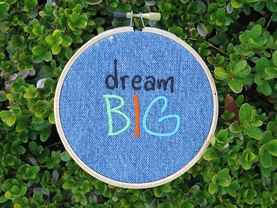 Dream big - Embroidered Hoop Art