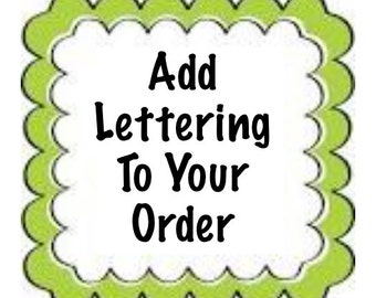 Add Lettering To Your Order (1 Item Only)