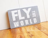 """Fly The World, 7.25""""x12"""" WOOD SIGN, Typography word art, Decoration, Gift, Adventure, Airplane, Photo Prop"""