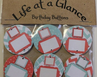 Birthday Button Package of 6 Aqua and Tangerine