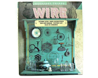 Wire (Everyday Things) by Suzanne Slesin - Vintage Decorating Book - Like New
