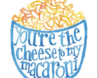 You're the Cheese to My Macaroni watercolor printable