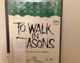 To Walk In Seasons an Introduction to Haiku