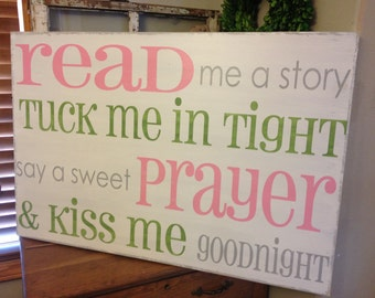 Horizontal Read me a story, tuck me in tight, say a sweet prayer and kiss me goodnight - sign for your childs room or nursery -