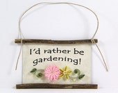 Paper Quilled Magnet  389 - I'd Rather be Gardening, Gardener Sign, Quilled Ornament, 3D Paper Quilling, Gardener Gift, Gift Basket Item