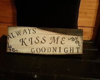"Painted Solid Wood Stenciled Wall Sign ""Always Kiss Me Goodnight"""