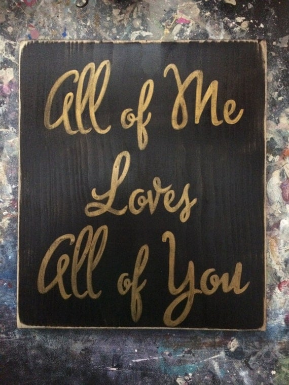 all of me loves all of you sign plaque john legend song quote