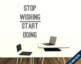 Stop Wishing, Start Doing Wall Decal - Quote Sticker - Free Shipping