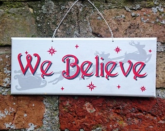 We Believe Christmas Hand Painted Decorative Sign Christmas Decoration