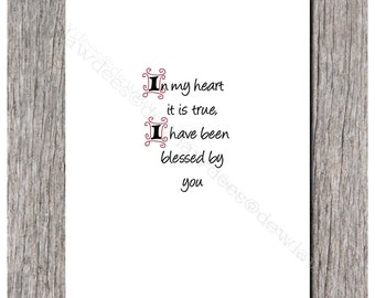 In My Heart It is True, I Have Been Blessed By You - Single Love Note or Valentine Card
