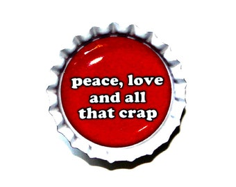 Christmas Bottle Cap Magnet - 'Peace Love and All That Crap' - Christmas Decor, Stocking Stuffer, Bottlecap Decor