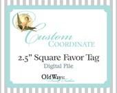 "Custom Printable Favor Tag - 2.5"" Square Tag - Coordinating or Matching Design - DIY Digital File"