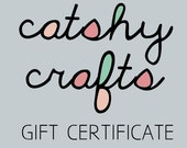Digital Gift Certificate to Catshy Crafts Etsy Shop 25/50/75/100 US Dollars