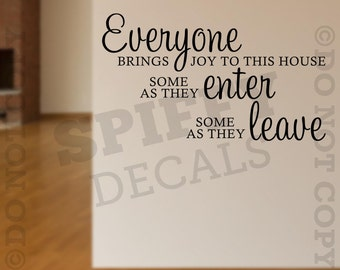 Everyone Brings Joy To This House Some As They Enter Some As They Leave Vinyl Wall Decal Sticker Decor Baby Boy Girl Nursery Bedroom