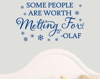 Some People Are Worth Melting For Olaf Quote Vinyl Wall Decal Sticker Decor Walt Disney Frozen