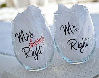 Mr. Right, Mrs. Always Right - Stemless Wine Glasses // Engagement, Wedding, Bride, Groom, Newlyweds, Funny Gift, Happy Couple, Perfect Gift