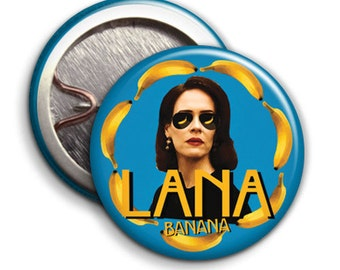 Lana Banana, - Button Badge,  - 25mm 1 inch - TV Series, Asylum