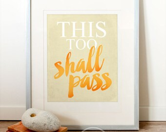 Encouragement gift, This too shall pass PRINT, Inspirational art, Encouragement poster, Typographic print, Uplifting quotes, Typography art.
