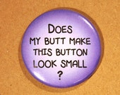 "Small Button or Big Butt 1.5"" Pinback Button"