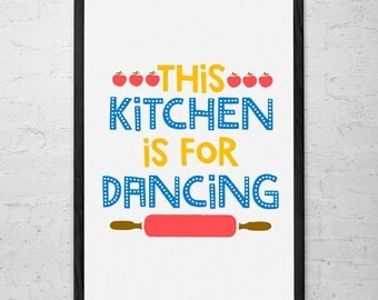 This Kitchen is for Dancing Print, Kitchen Print, Funny Kitchen Art, Print for Wall Decor, Family Art, Typography Poster, Home Decor