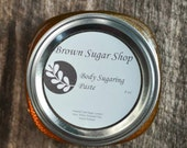 Body Sugaring Paste- Custom 16 ounce 2 Jars for 25 dollars  All Natural NO Strip Hair Removal. Sugar Wax. New Improved Recipe Best S