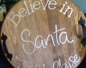 """Believe in Santa just beClause"""" cookie tray or sign"""