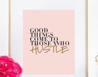 Hustler Print, Good Things Come to Those Who Hustle Print, Typography Wall Print - Motivational Print Inspirational HUSTLE Typography Quote