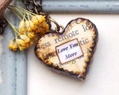 Heart Necklace Pendant - Love Quote  - Love You More -  First Anniversary Gift - Keepsake Jewelry
