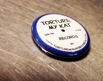 VINTAGE Pinback Pin RECORD LABEL Torture My Kat Records