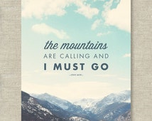 The Mountains Are Calling and I Must Go —  Mountain Art Print — 8x10 or 11x14