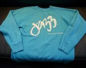 Vintage Sweatshirt, Monterey Jazz, Jazz, Music of the 80s, aqua,