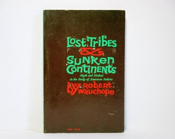 Lost Tribes & Sunken Continents: Myth and Method in the Study of American Indians by Robert Wauchope 1975 Vintage Book