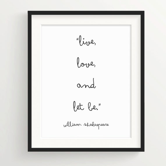 Live Love And Let Be Shakespeare Print Cute Cursive
