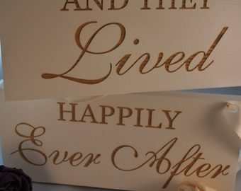 """Two piece  set of signs  """"And They Lived - Happily Ever After""""  Wedding Signs, Hand Painted and Laser Engraved."""