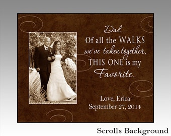 Dad of all the walks we've taken, dad gift, personalized picture frame, father of the bride gift, wedding gift for dad, wedding photo frame