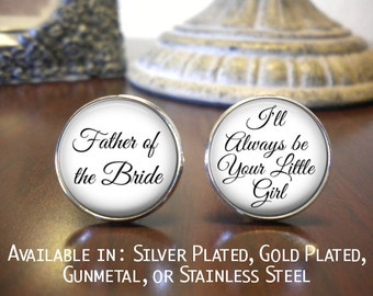Father of the Bride Cufflinks - Personalized Cufflinks - Father of the Bride - I'll Always Be Your Little Girl
