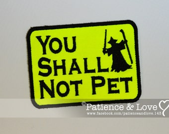 1 Patch, Sew-on, You Shall Not Pet, sew on patch