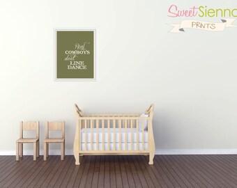 "Green ""Real Cowboys"" Nursery decor, baby nursery art. Nursery Wall quote, typographic print, 5x7"" PDF"