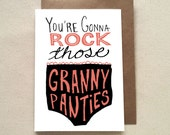 Funny Birthday Card - You're gonna Rock those Granny Panties