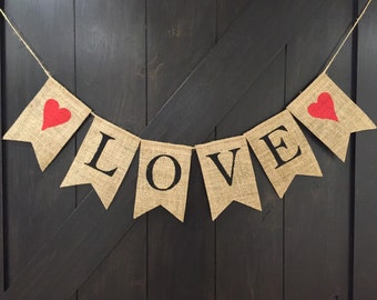 LOVE Burlap Banner, Valentines Day Decor, Valentines Banner, Valentines Day Decoration, Valentines Day Photo Prop