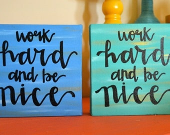 Quote Canvas: Work hard and be nice