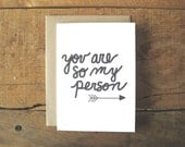 Valentines Day Card. You are so my person card. I love you card. Card for friend. Card for girlfriend. Card for boyfriend.