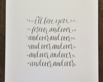 "Calligraphy ""I'll love you forever"" artwork 11 x 14"